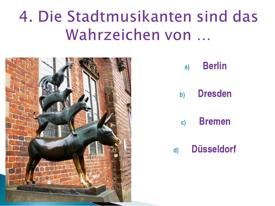 Berlin Dresden Bremen Düsseldorf