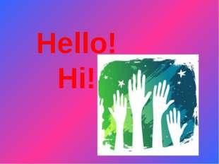 Hello! Hi!