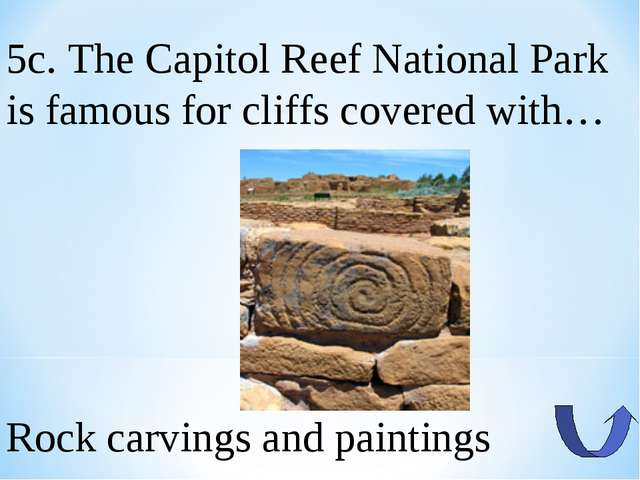 5c. The Capitol Reef National Park is famous for cliffs covered with… Rock ca...