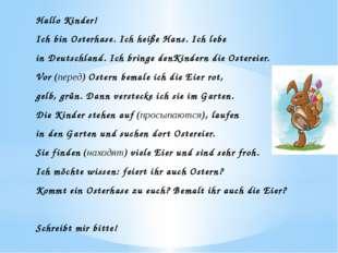 Hallo Kinder! Ich bin Osterhase. Ich heiße Hans. Ich lebe in Deutschland. Ich