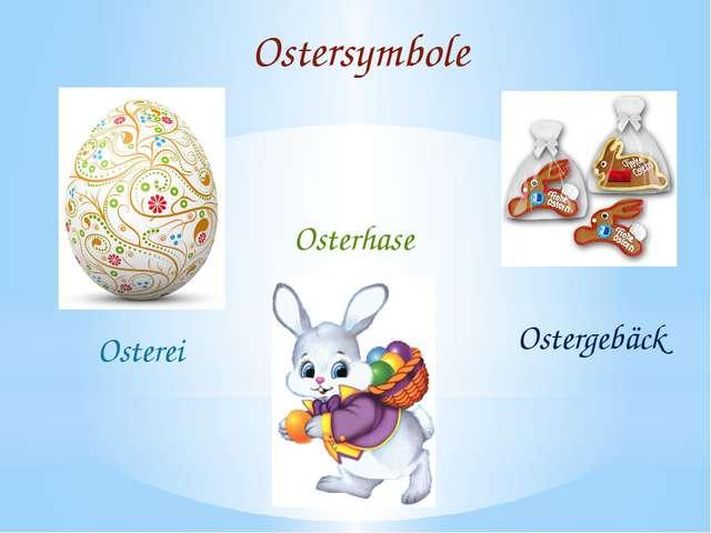 Ostersymbole Osterei Osterhase Ostergebäck