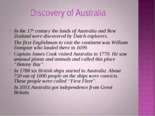 In the 17th century the lands of Australia and New Zealand were discovered by