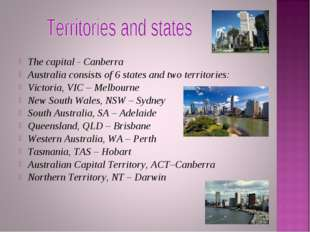 The capital - Canberra Australia consists of 6 states and two territories: Vi