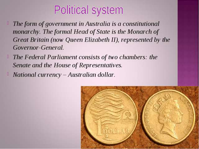 The form of government in Australia is a constitutional monarchy. The formal...