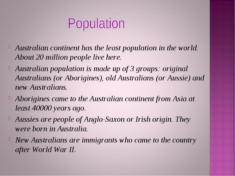 Australian continent has the least population in the world. About 20 million...