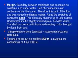 Margin.Boundary between mainlands and oceans is no coastline, and under wate