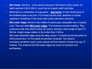 Bed Ocean. Sea floor - is the central most part of the bottom of the oceans.