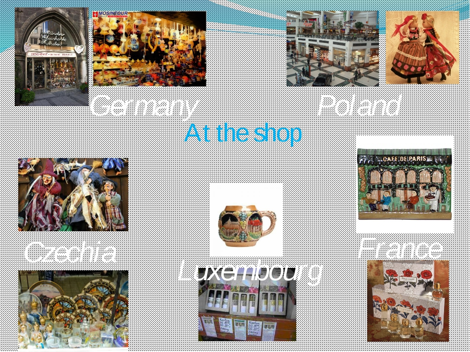 At the shop Germany Poland France Luxembourg Czechia