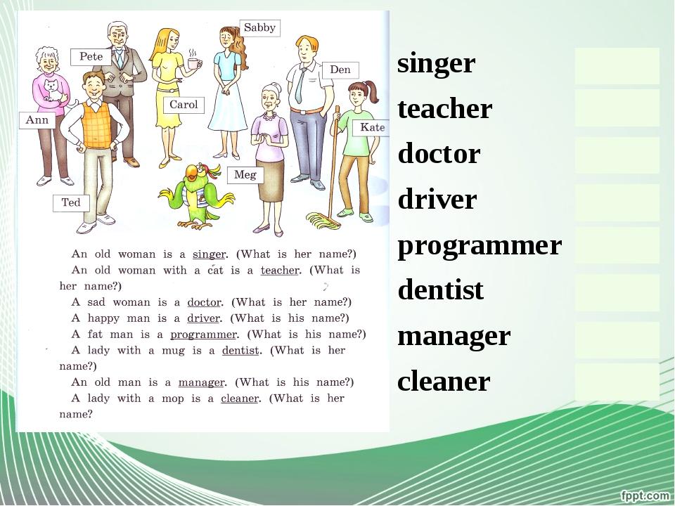 singer Mag teacher Ann doctor Sabby driver Ted programmer Den dentist Carol...