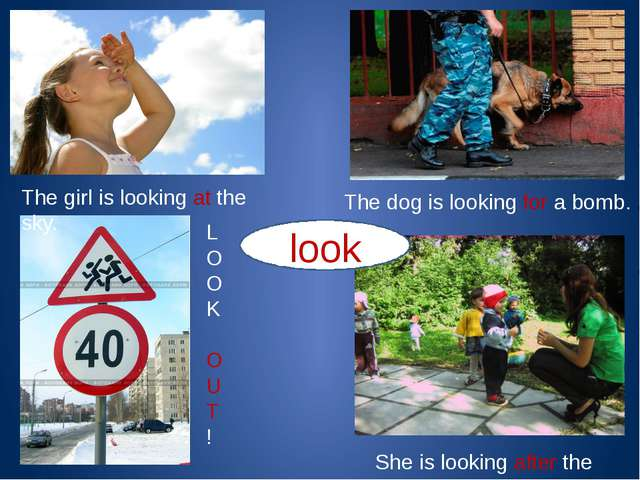 L O O K O U T ! The girl is looking at the sky. The dog is looking for a bomb...