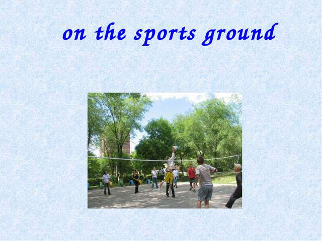 on the sports ground
