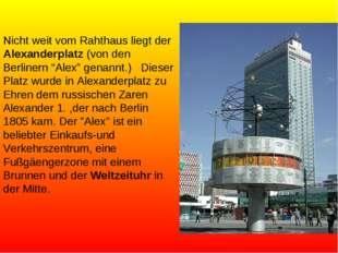 """Nicht weit vom Rahthaus liegt der Alexanderplatz (von den Berlinern """"Alex"""" ge"""