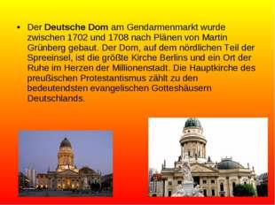 Der Deutsche Dom am Gendarmenmarkt wurde zwischen 1702 und 1708 nach Plänen v