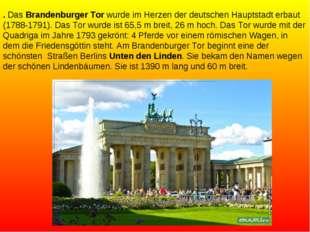 . Das Brandenburger Tor wurde im Herzen der deutschen Hauptstadt erbaut (1788