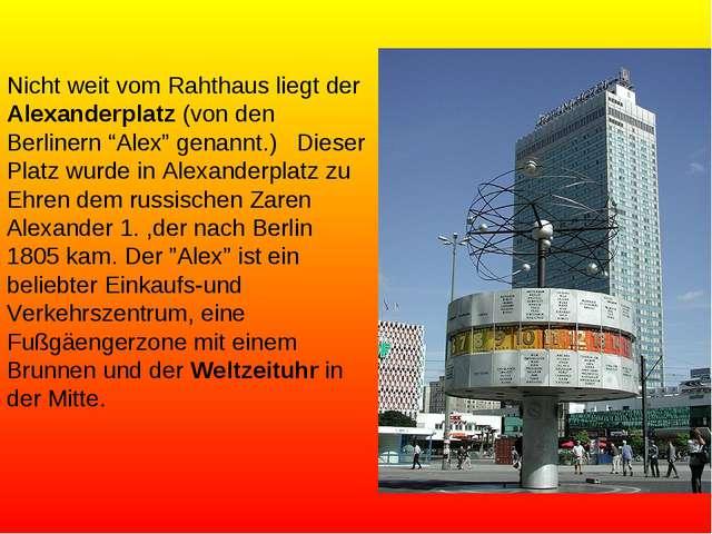 """Nicht weit vom Rahthaus liegt der Alexanderplatz (von den Berlinern """"Alex"""" ge..."""