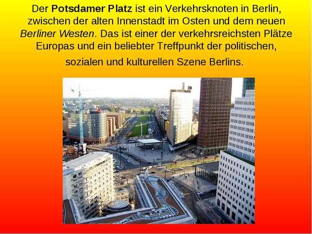 Der Potsdamer Platz ist ein Verkehrsknoten in Berlin, zwischen der alten Inne...