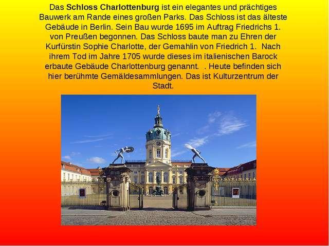 Das Schloss Charlottenburg ist ein elegantes und prächtiges Bauwerk am Rande...