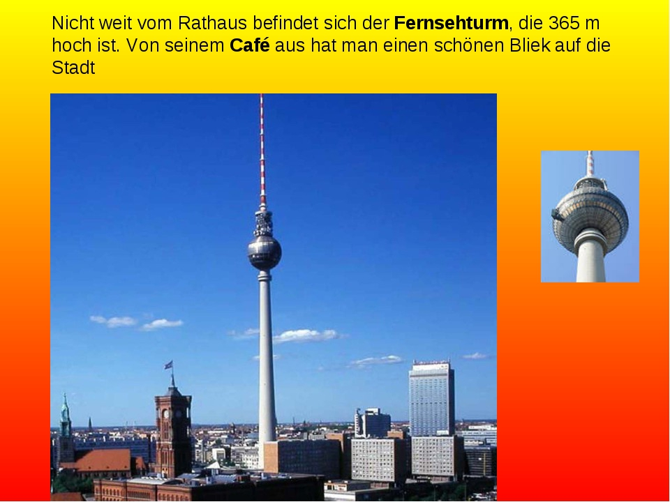 Nicht weit vom Rathaus befindet sich der Fernsehturm, die 365 m hoch ist. Von...