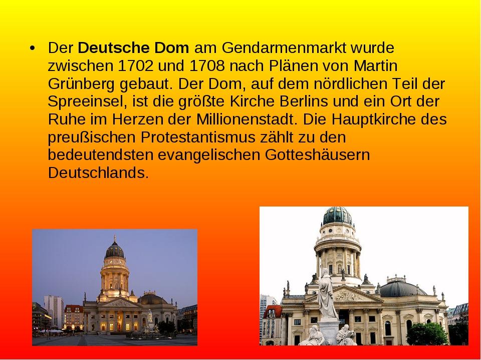 Der Deutsche Dom am Gendarmenmarkt wurde zwischen 1702 und 1708 nach Plänen v...
