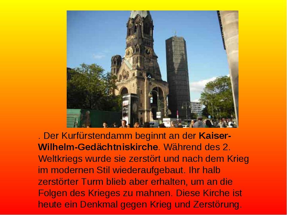 . Der Kurfürstendamm beginnt an der Kaiser-Wilhelm-Gedächtniskirche. Während...