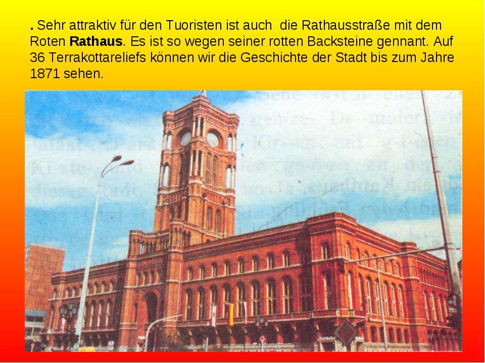 . Sehr attraktiv für den Tuoristen ist auch die Rathausstraße mit dem Roten R...
