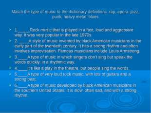 Match the type of music to the dictionary definitions: rap, opera, jazz, punk