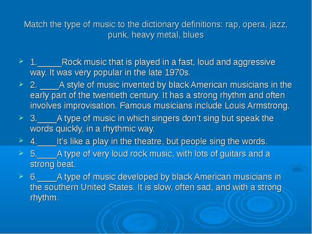 Match the type of music to the dictionary definitions: rap, opera, jazz, punk...