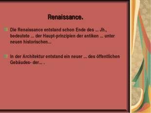 Die Renaissance entstand schon Ende des ... Jh., bedeutete ... der Haupt-pri