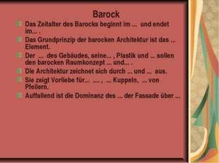 Barock Das Zeitalter des Barocks beginnt im ... und endet im... . Das Grundpr