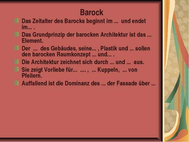 Barock Das Zeitalter des Barocks beginnt im ... und endet im... . Das Grundpr...