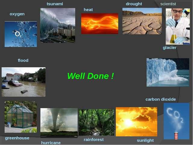 Well Done ! oxygen tsunami heat drought scientist hurricane greenhouse rainfo...