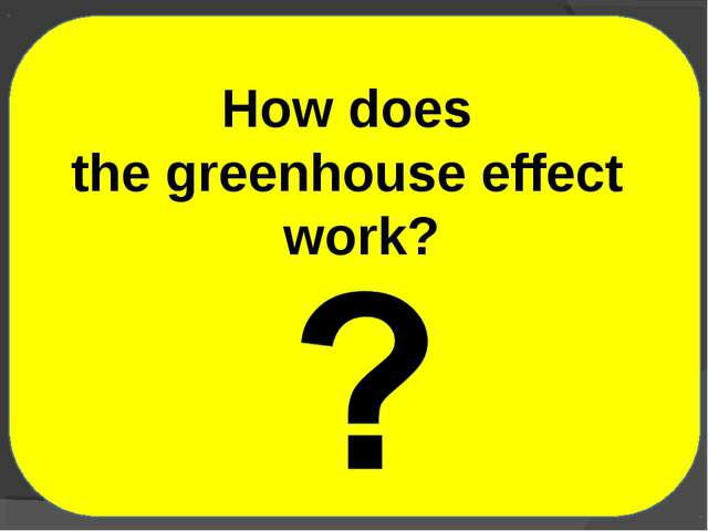 How does the greenhouse effect work?