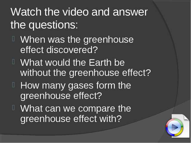 Watch the video and answer the questions: When was the greenhouse effect disc...
