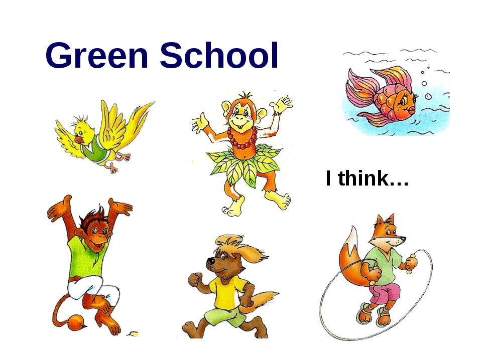 Green School I think…