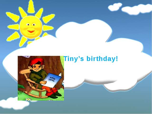 Tiny's birthday!