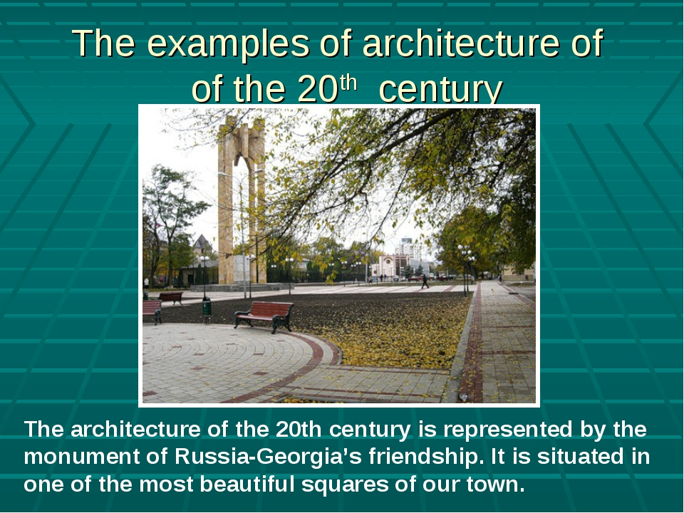 The examples of architecture of of the 20th century The architecture of the 2...