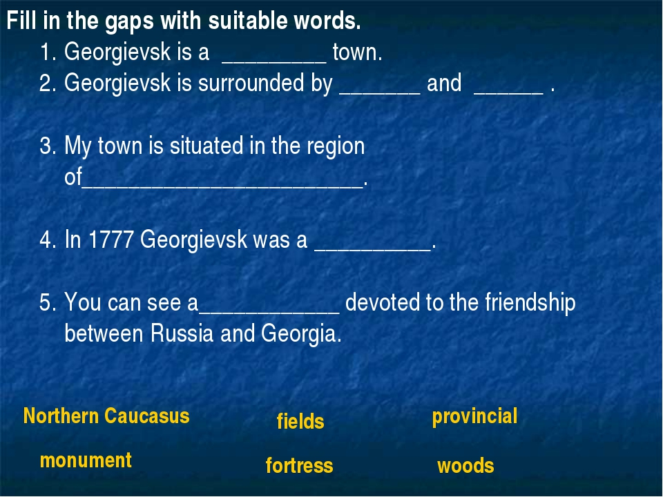 Fill in the gaps with suitable words. Georgievsk is a _________ town. Georgie...