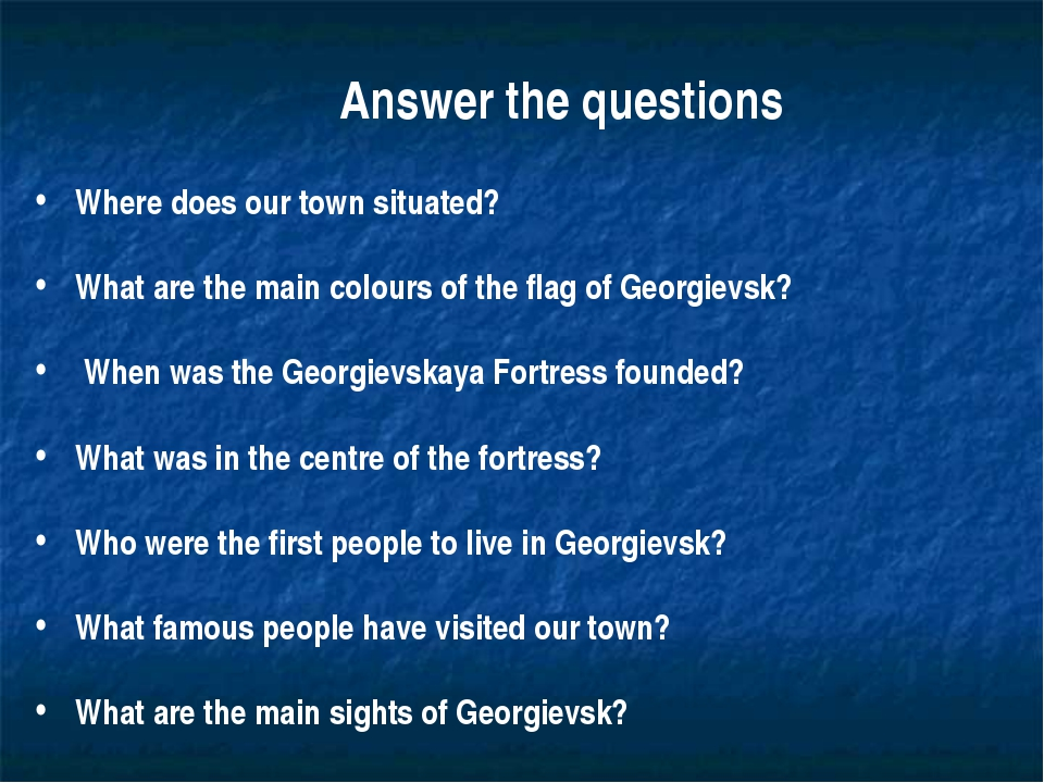 Where does our town situated? What are the main colours of the flag of Georgi...