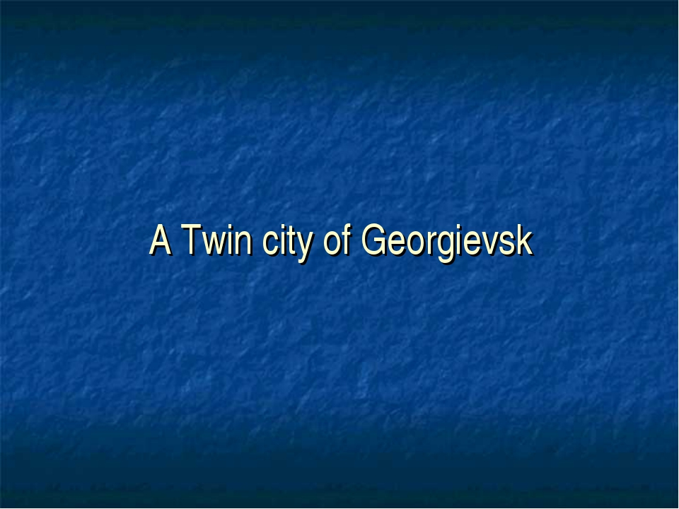 A Twin city of Georgievsk