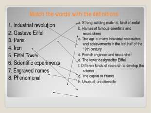 Match the words with the definitions 1. Industrial revolution 2. Gustave Eiff