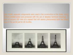 Over 18,000 separate components were used in the construction of the tower, m