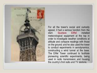 For all the tower's social and curiosity appeal, it had a serious function fr