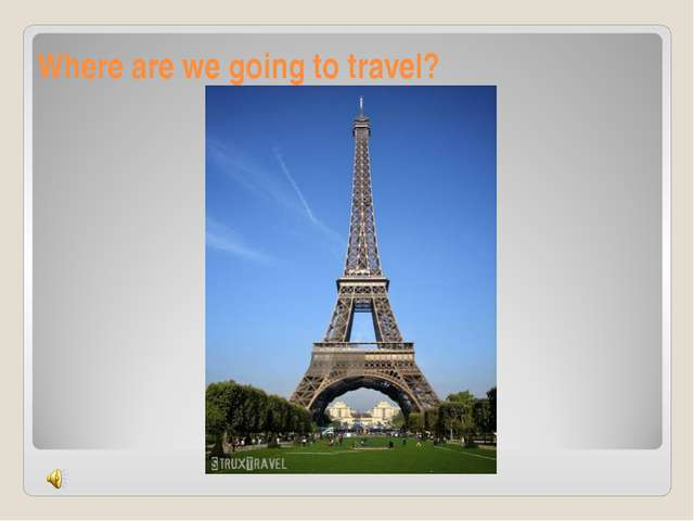 Where are we going to travel?