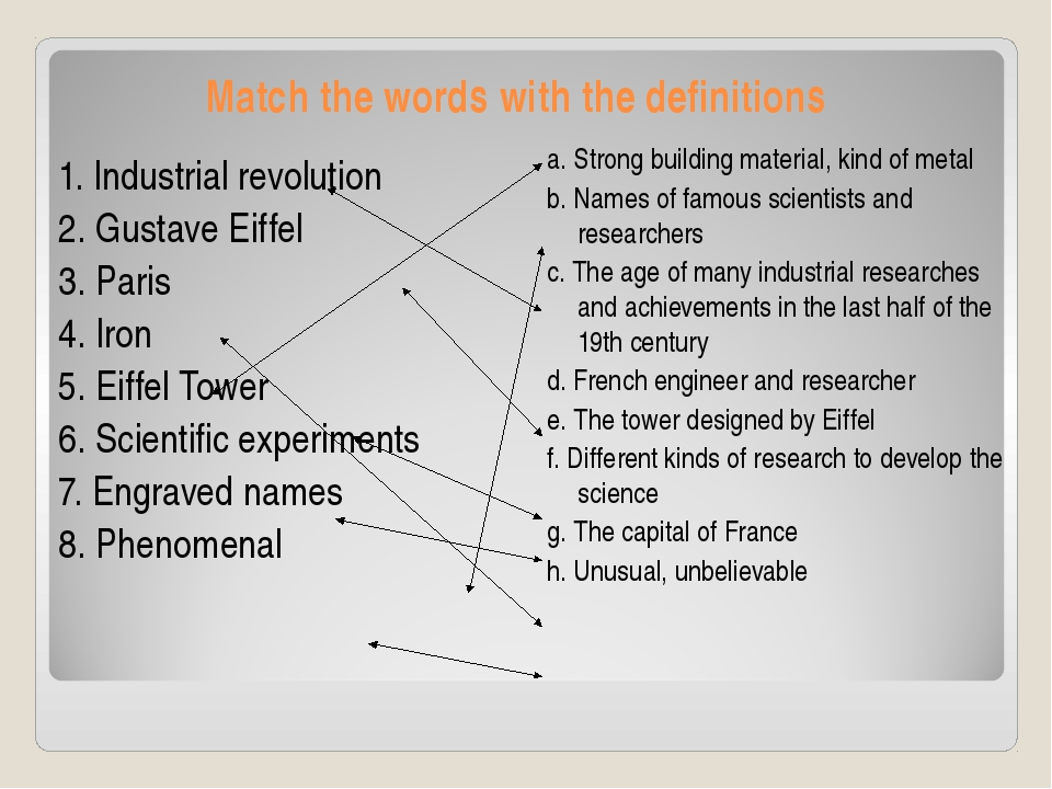 Match the words with the definitions 1. Industrial revolution 2. Gustave Eiff...