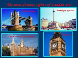 Tower Bridge The Houses of Parliament Big Ben The most famous sights of Londo