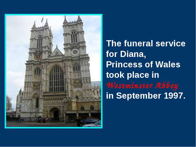 The funeral service for Diana, Princess of Wales took place in Westminster A...
