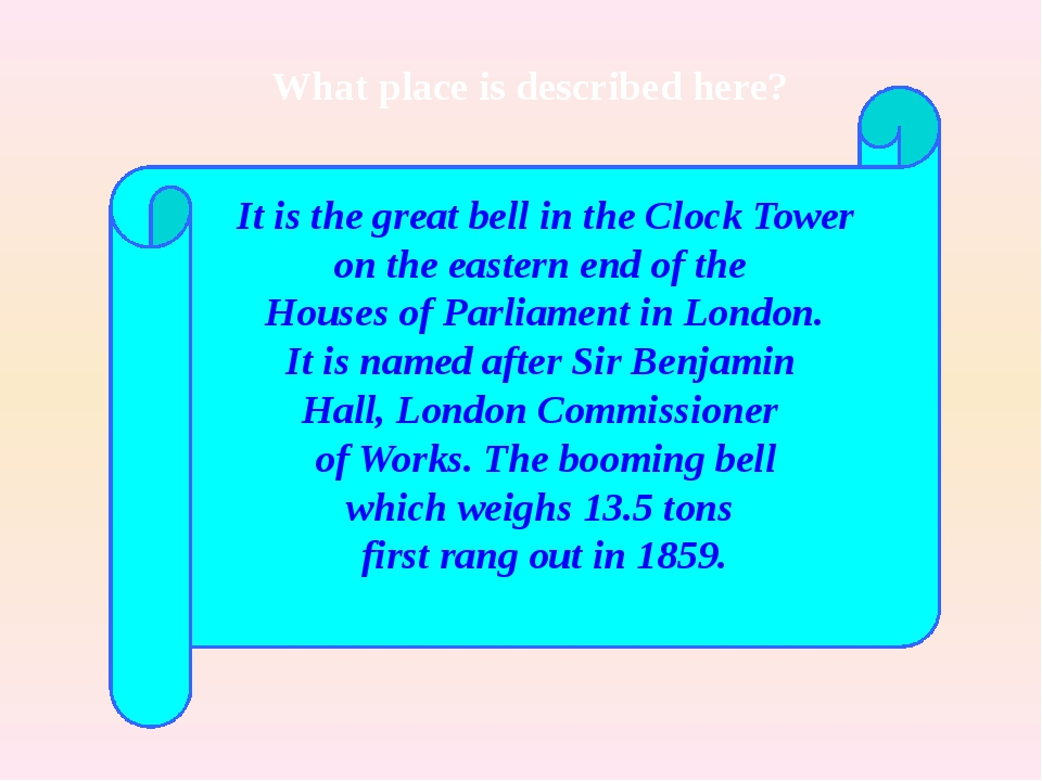 It is the great bell in the Clock Tower on the eastern end of the Houses of...