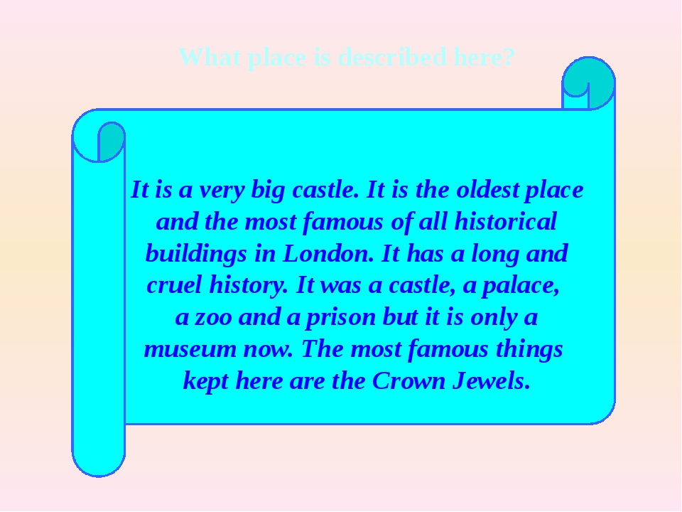 It is a very big castle. It is the oldest place and the most famous of all h...