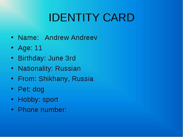IDENTITY CARD Name: Andrew Andreev Age: 11 Birthday: June 3rd Nationality: Ru...