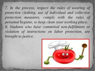 7. In the process, respect the rules of wearing of protective clothing, use o